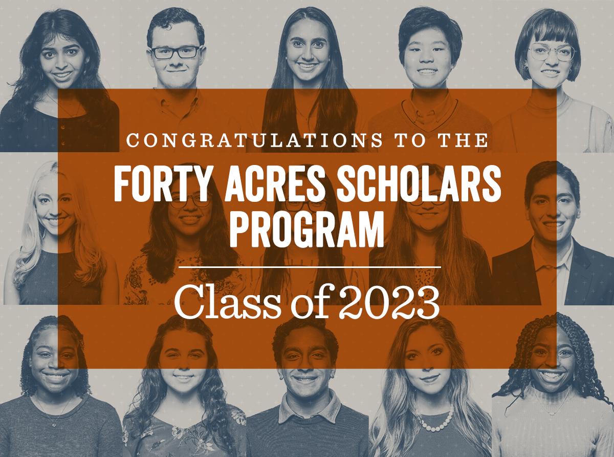 Forty Acres Scholars Program Class of 2023 Announced   Texas